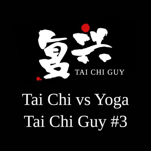 Yoga vs Tai Chi / Tai Chi Guy #3