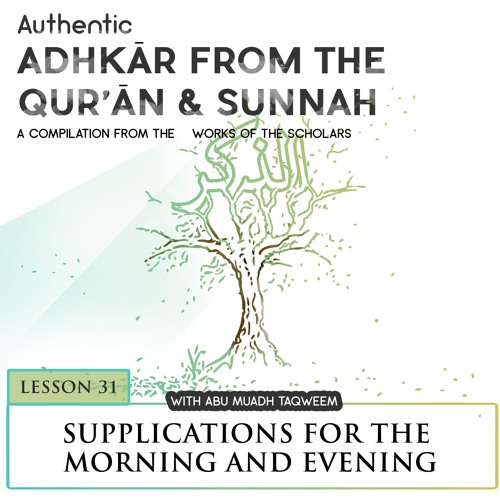 Lesson 31: Supplications for the Morning and Evenings
