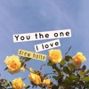 You The One I Love