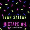 Ivan Sallas Mixtape #4 - Love Intoxication