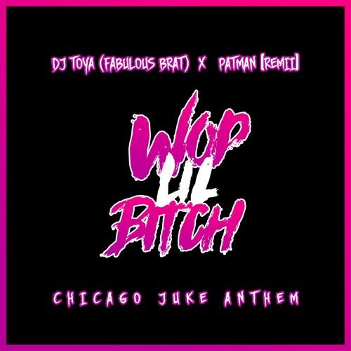 "Djtoya x PatMan Remii ""Wop"" Chicago Juke Anthem"