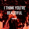 I Think You're Beautiful (Prod. by Dariel)
