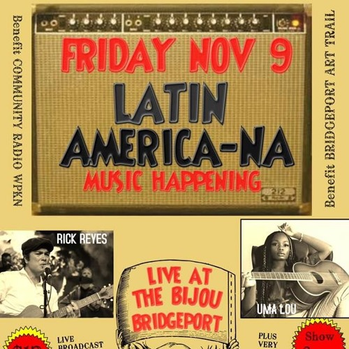 LIVE concert on WPKN 89.5-FM:  Latin Americana-NA at The Bijou in Bridgeport