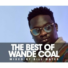 The Best OF Wande Coal Mixed BY Bllgates