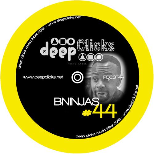 Deep Clicks Podcast #44 By BNinjas