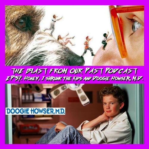 Episode 37: Honey, I Shrunk the Kids / Doogie Howser, M.D.