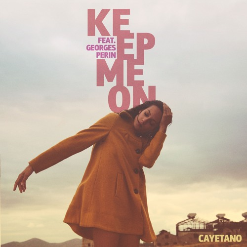 Keep Me On feat. Georges Perin
