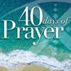 40 Days of Prayer - Week 5