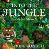 Into The Jungle - Mowgli