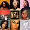 Boy Bye  (mix)