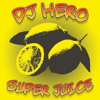 DJ Hero - Super Juice