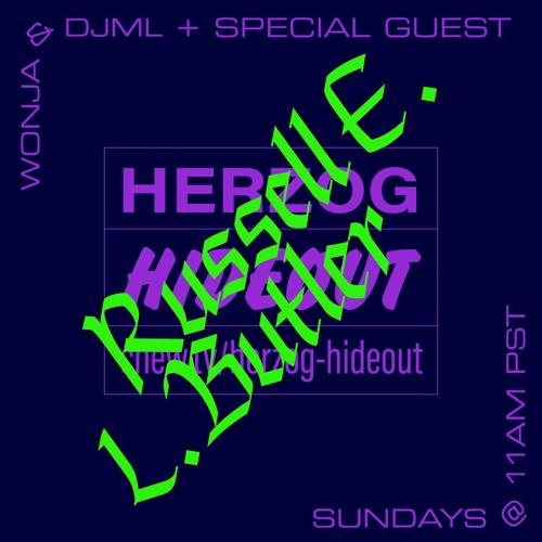Herzog Hideout with DJML & Wonja + Russell E.L. Butler 2018/11/11
