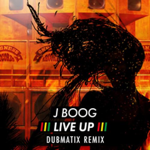 "J Boog ""Live Up"" (Dubmatix Remix)"