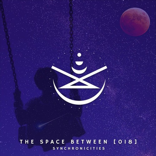 The Space Between [018] - Synchronicities