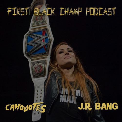 First Black Champ - Becky the Baddest Bitch in the Game