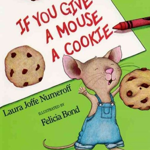 Episode 64 - If You Give a Mouse a Cookie
