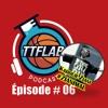 #TTFLPodcast - Episode # 06 - Version Courte