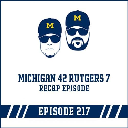 Michigan 42 Rutgers 7 Game Recap: Episode 217