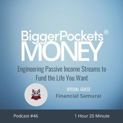 BP Money Podcast 46: Engineering Passive Income Streams to Fund the Life You Want