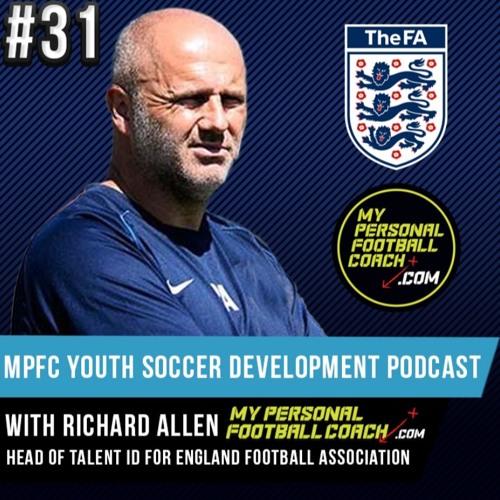 MPFC Youth Soccer Development Podcast 31 Ricahrd Allen