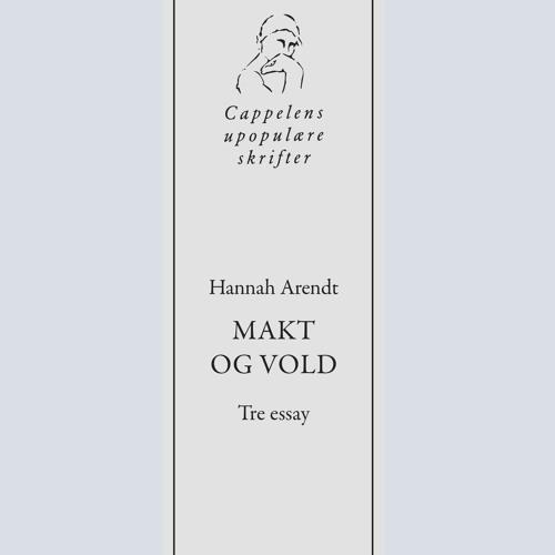 Hannah Arendt - Makt og vold (Helgard Mahrdt og Bernt Hagtvet)