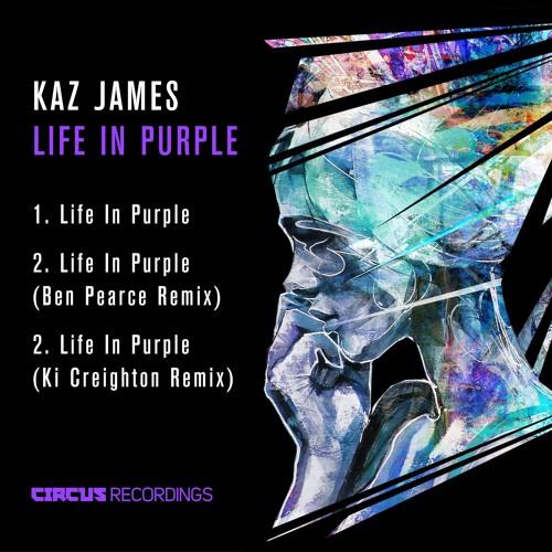 Kaz James 'Life In Purple' - CIRCUS RECORDINGS