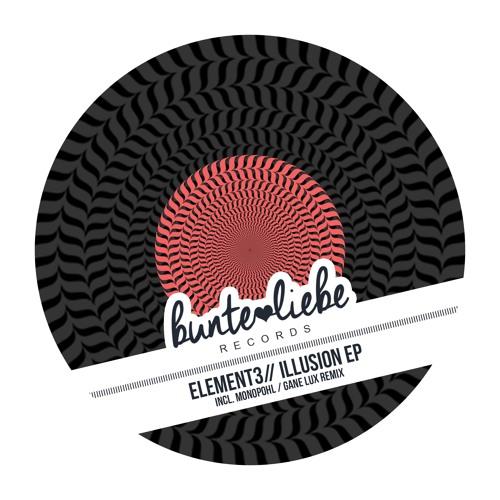 BLR0006 ELEMENT3 I ILLUSION EP [Bunte Liebe Records]