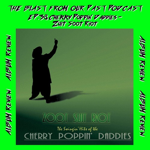 Album Review: Cherry Poppin' Daddies - Zoot Suit Riot