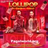 lollipop jay kahlon ft badshah latest 2018