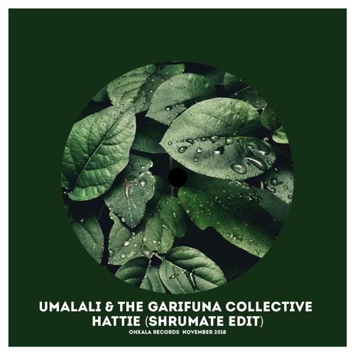 Umalali & The Garifuna Collective - Hattie (Shrumate Edit)