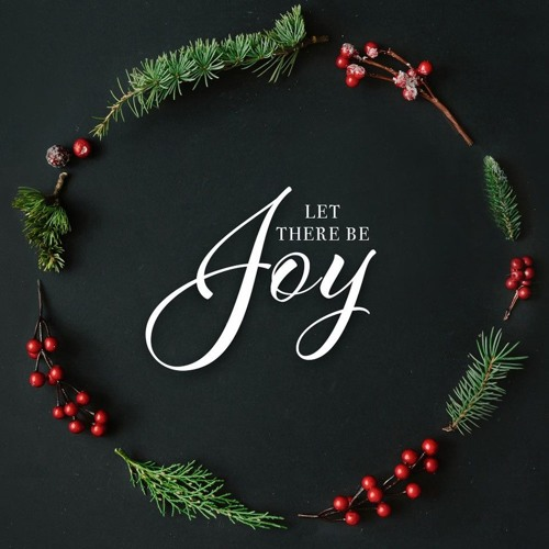 Let There Be Joy!