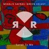 Mihalis Safras & Green Velvet - Speak To Me