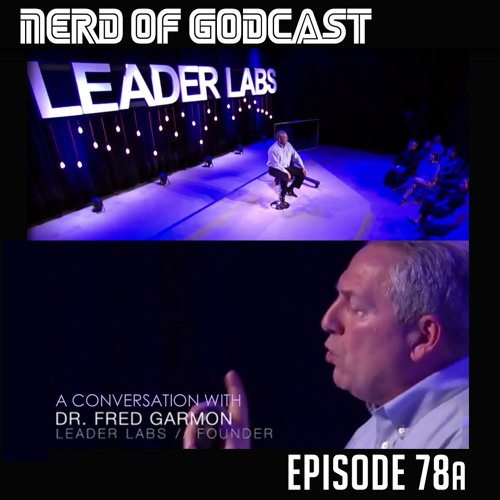 Episode 78a // Interview with Dr. Fred Garmon, Leader Labs