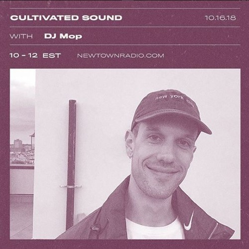 Cultivated Sound Newtown Radio 018: DJ Mop + Residents