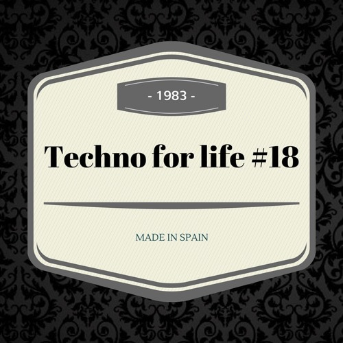 Techno For Life #18