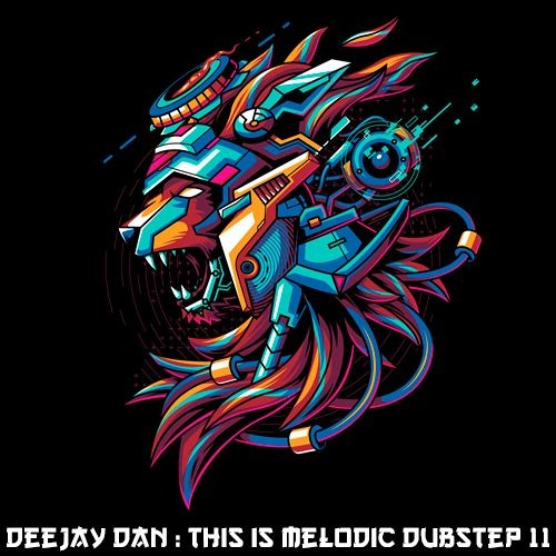 DeeJay Dan - This Is MELODIC DUBSTEP 11 [2018]