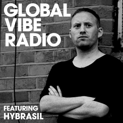 Global Vibe Radio 136 Feat. Hybrasil (Live at One Night Stand, Amnesia Ibiza)