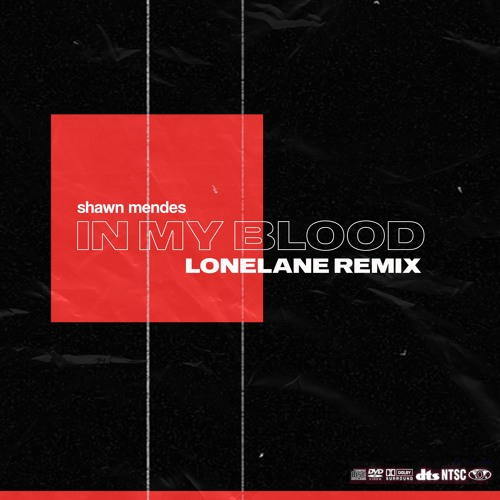 Shawn Mendes -In My Blood (LONELANE REMIX)