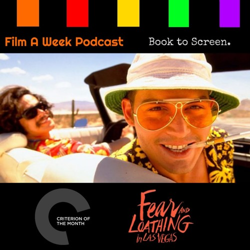 """Ep. 97: Criterion of the Month - """"Fear and Loathing in Las Vegas"""""""