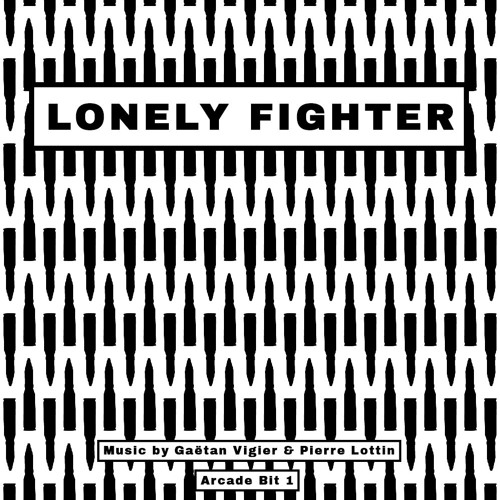 Lonely Fighter - Gaetan Vigier & Pierre Lottin - Arcade Bit 1