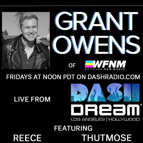 Grant Owens Radio Show - Ep 1 ft. THUTMOSE, REECE, ARIANA AND THE ROSE + PETER FENN