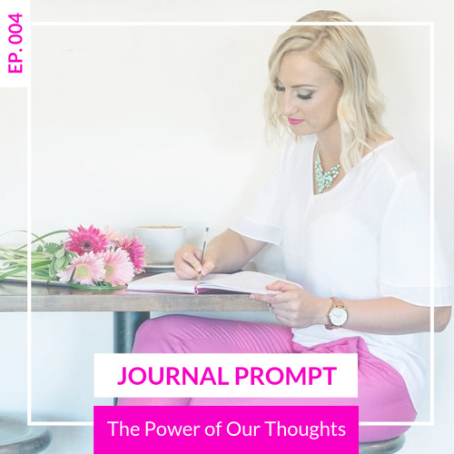 The Power of our Thoughts [Journal Prompt #1]