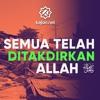 Ceramah Singkat :  Semua Telah Ditakdirkan Allah   – Ustadz Johan Saputra Halim, M.H.I.