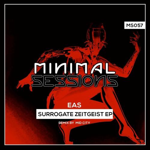 MS057: EAS - Surrogate Zeitgeist EP w/ remix by Mid City