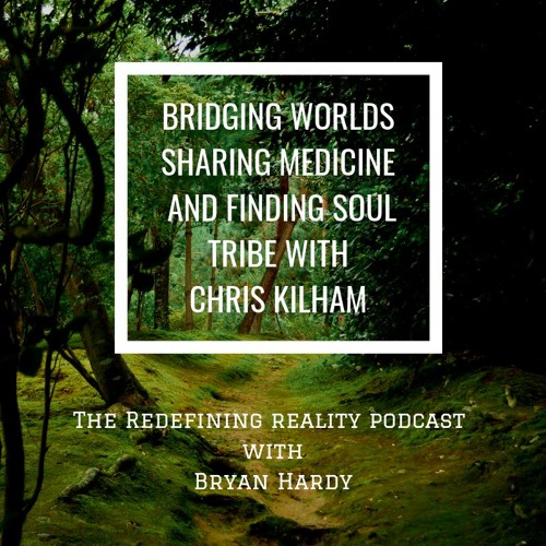 Bridging Worlds, Sharing Medicine, and Finding Soul Tribe with Chris Kilham - Ep. 66