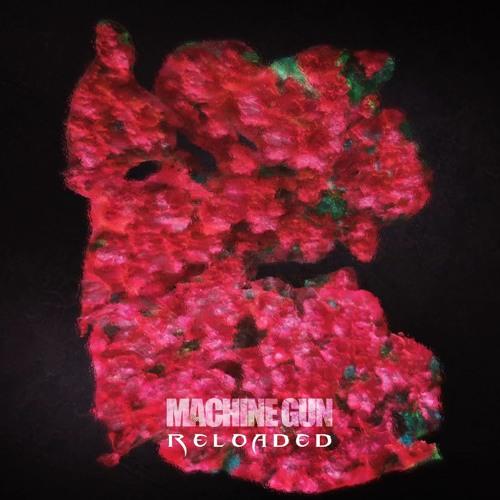 Machine Gun Reloaded