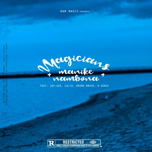 Magicians - Manike Nambona (Feat. Jay-Gee, Cullo, Bruno Bravo & K-Sense)