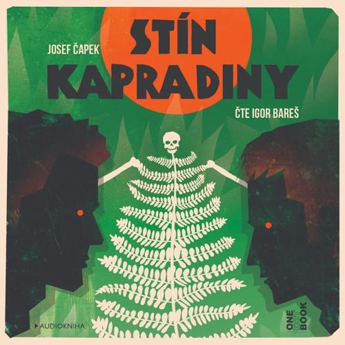 Josef Čapek - Stín kapradiny / čte Igor Bareš - demo - OneHotBook