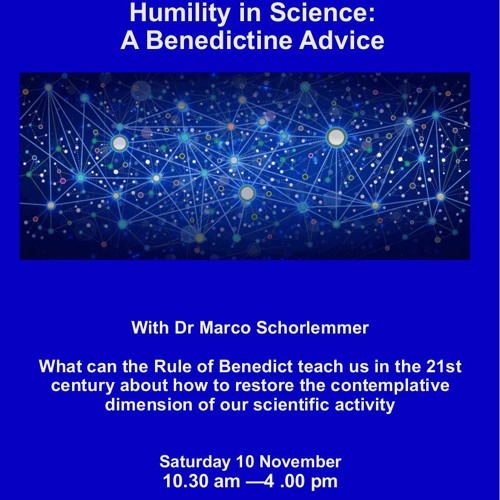 Humility In Science: A Benedictine Advice By Dr Marco Schorlemmer
