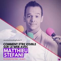 72. Matthieu Stefani (CosaVostra   GDIY): Comment être visible sur le web